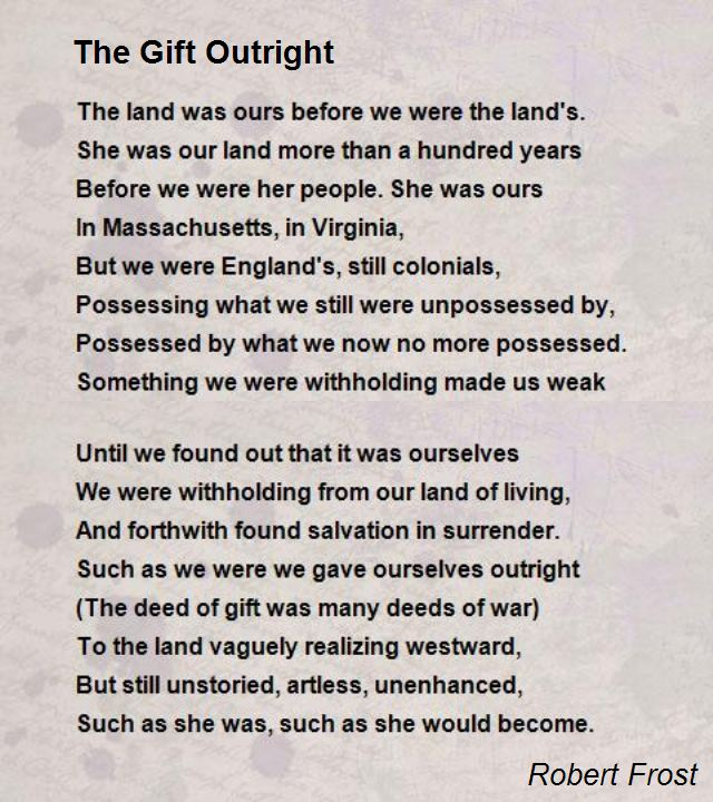 The Gift Outright  by Robert Forst